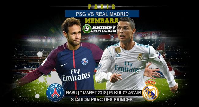 Prediksi PSG vs Real Madrid Liga Champions Rabu, 7 Maret 2018 | 02.45 WIB Parc des Princes (Paris)