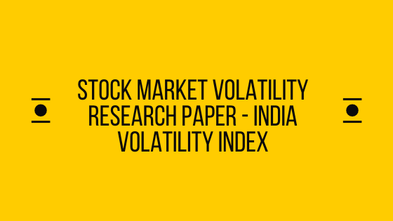 Stock Market Volatility research paper - India Volatility index