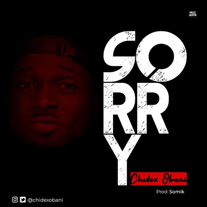 Chidex Obani – Sorry