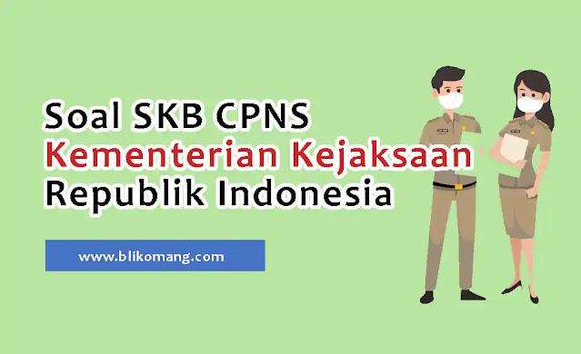 Soal SKB CPNS Kementerian Kejaksaan RI 2021