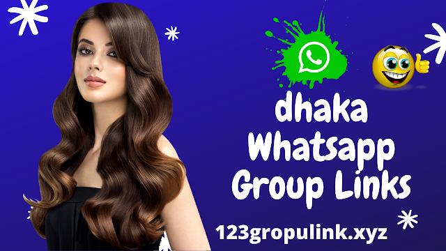 Join 701+ dhaka whatsapp group link