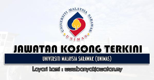 Jawatan Kosong 2021 di Universiti Malaysia Sarawak (UNIMAS)