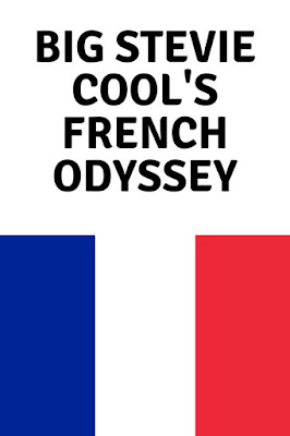 Big Stevie Cool's French Odyssey Part Two