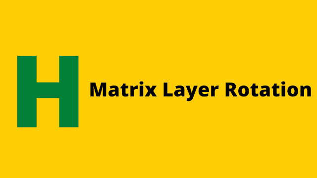 HackerRank Matrix Layer Rotation problem solution