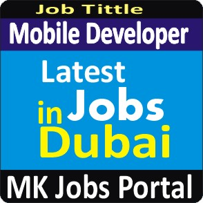 Mobile Developer Jobs Vacancies In UAE Dubai For Male And Female With Salary For Fresher 2020 With Accommodation Provided | Mk Jobs Portal Uae Dubai 2020