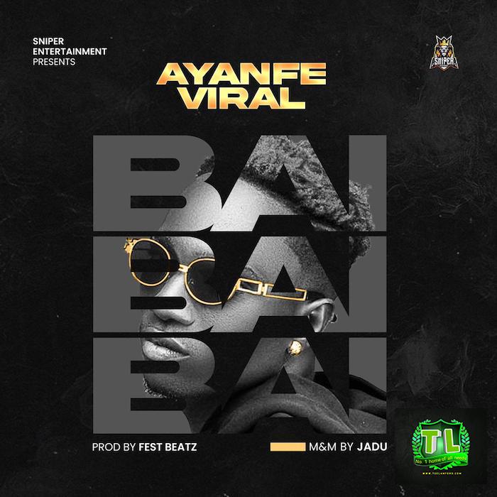 Ayanfe-Viral-BAi-Prod-By-Fest-Beatz-mp3-download-Teelamford