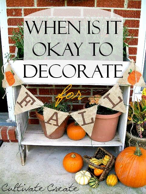 Cultivate Create: When is it Okay to Decorate For Fall?