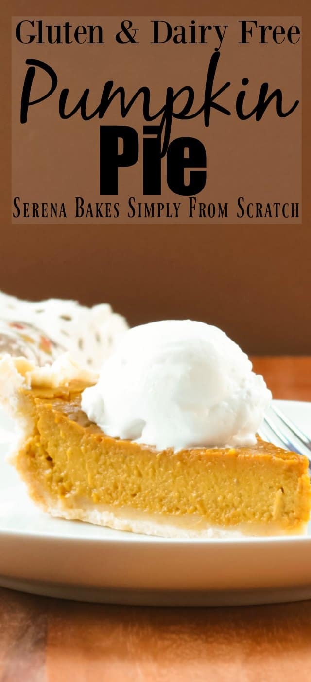 Gluten Free Dairy Free Pumpkin Pie with Coconut Whip Cream a must have for Thanksgiving from Serena Bakes Simply From Scratch.