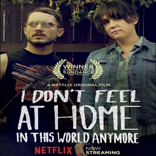 I Don't Feel at Home in This World Anymore, I Don't Feel at Home in This World Anymore Synopsis, I Don't Feel at Home in This World Anymore Trailer, I Don't Feel at Home in This World Anymore Review