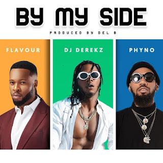 DJ Derekz - By My Side (feat. Flavour & Phyno)