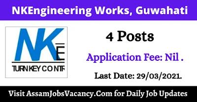 NKEngineering Works, Guwahati Recruitment