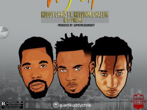 Download Music Mp3:- Kuddy Chris – Way up Ft . KelvinMichaelM & Supreme