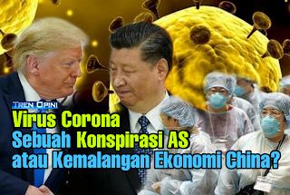 Virus Corona Sebuah Konspirasi AS atau Kemalangan Ekonomi China?