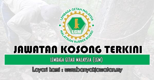 Jawatan Kosong 2020 di Lembaga Getah Malaysia (LGM)
