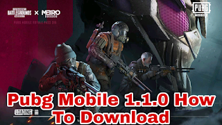 How To Download Pubg Mobile 1.1.0 For Android Devices