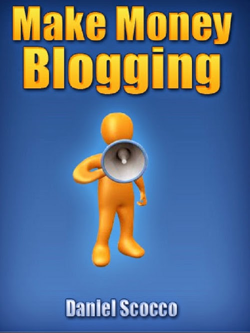 Make Money Blogging By Daniel Scocco