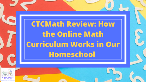 Text: CTCMath Review: How the Online Math Curriculum Works in Our Homeschool; background image of numbers