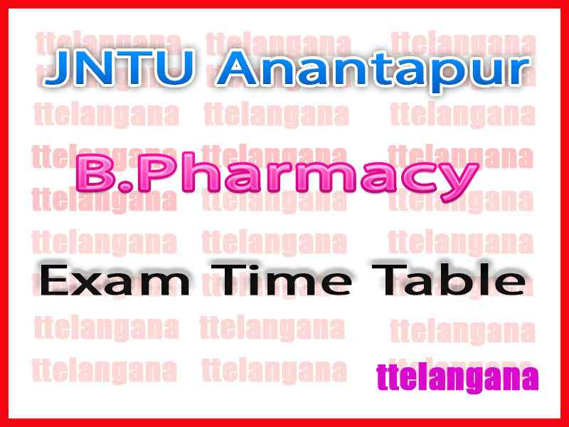 JNTUA B Pharmacy Reg/Supply  Exam Time Table