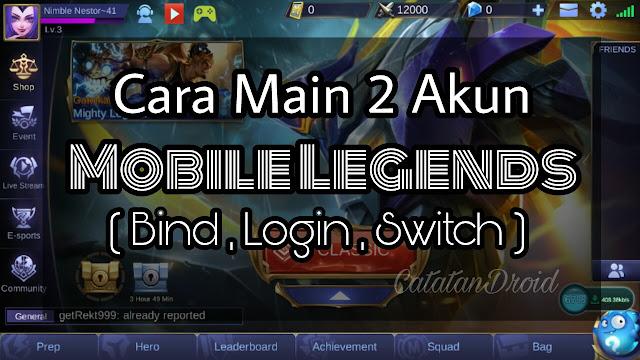 UPDATE Cara Main Lebih Dari Dua Akun Game Mobile Legends