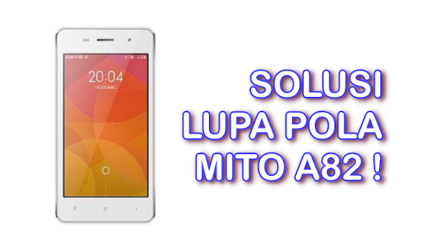 Factory Reset Mito A82 Mode China (Unlock Pin, Pattern & Password)