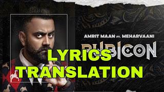 Rubicon Lyrics in English | With Translation | – Amrit Maan