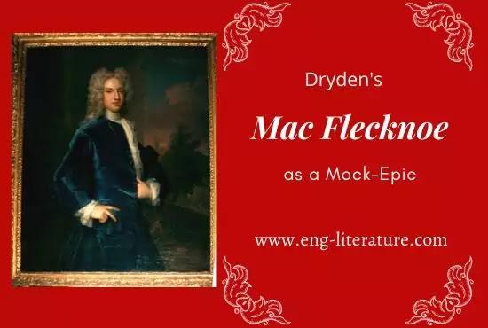 Consider Dryden's Mac Flecknoe as a Mock-epic