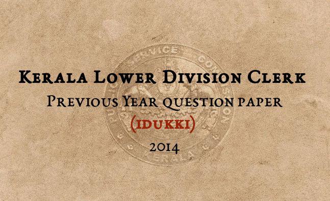 Kerala PSC LDC Exam 2014 Idukki Solved Question Paper