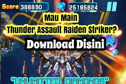 Thunder Assault: Raiden Striker Mod Apk | Download gratis dan mainkan dengan Unlimitted Diamonds