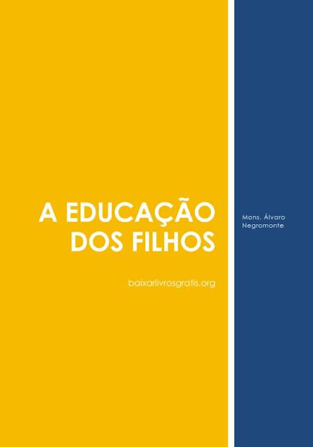 A Educação dos Filhos - Mons. Álvaro Negromonte
