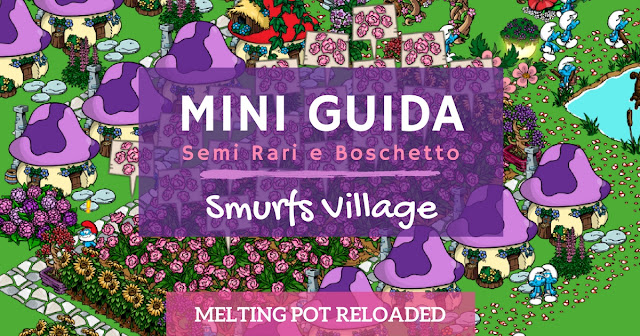 Mini guida semi rari e boschetto in Smurfs Village