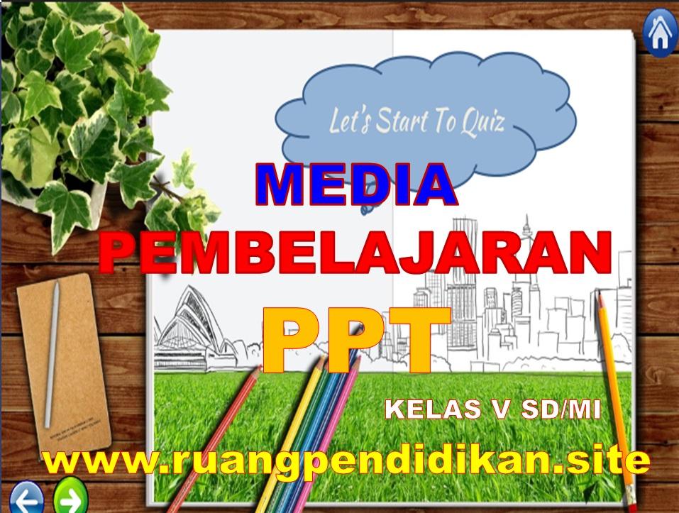Media Ajar PowerPoint (PPT) Kelas 5 SD/MI