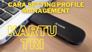 Cara Setting profile management kartu TRI