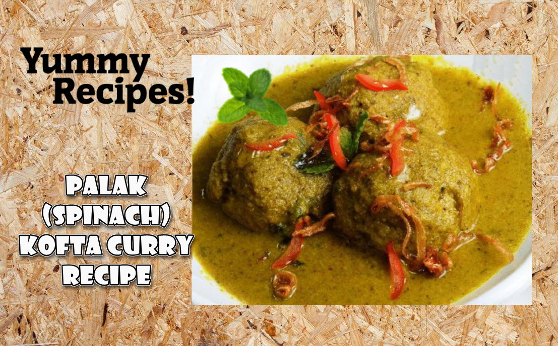 Palak Malai Kofta Curry Recipe - Spinach Kofta Curry Recipe