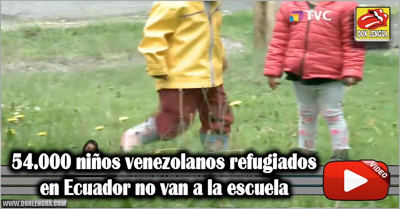 54.000 niños venezolanos refugiados en Ecuador no van a la escuela