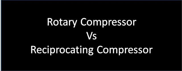 Difference Between Rotary and Reciprocating Compressor