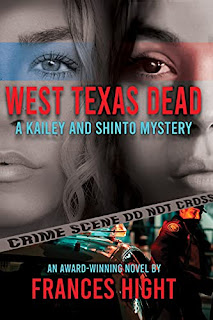 West Texas Dead: A Kailey and Shinto Mystery by Frances Hight - book promotion companies