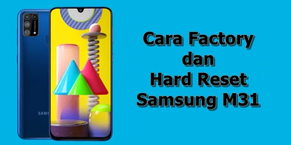 Cara Factory dan Hard Reset Samsung M31