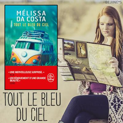 Blog Bejiines Livre : Tout le bleu du ciel - Mélissa Da Costa