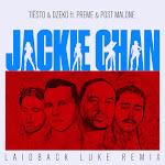 Tiësto - Jackie Chan [feat. Preme & Post Malone] (Laidback Luke Remix) - Single Cover