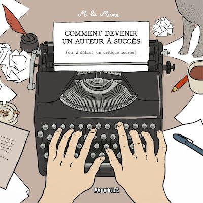 """couverture de """"Comment devenir un auteur à succès (ou à défaut un critique acerbe)"""" de M. La Mine chez Delcourt"""
