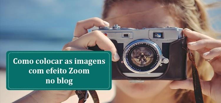 imagens com efeito Zoom no blog