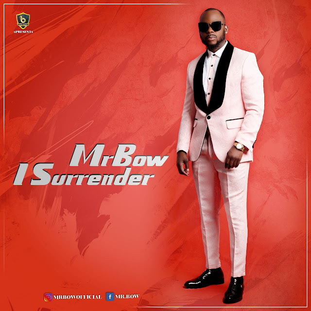 Mr. Bow - I Surrender