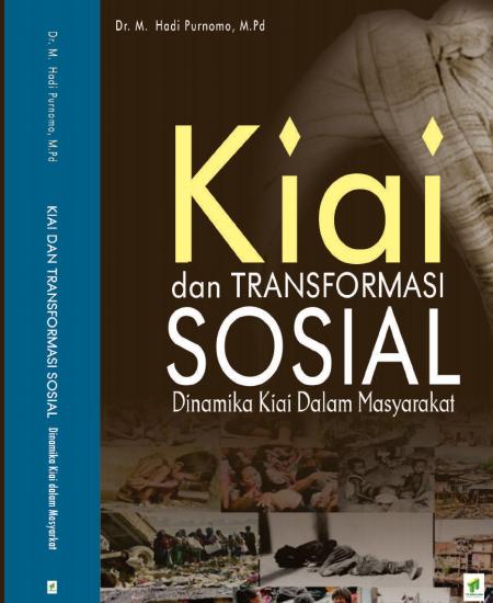 Buku Kiai dan Transformasi Sosial Dinamika Kiai dalam Masyarakat  (Download PDF Gratis!!!!)