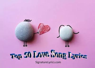 Top 50 Hindi Love Song Lyrics Mid - 2020