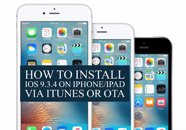 It's a really simple and different method for installing iOS 9.3.4 firmware on iPhone, iPad and iPod touch via iTunes and through OTA(Over The Air).