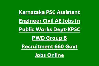 Karnataka PSC Assistant Engineer Civil AE Jobs in Public Works Dept-KPSC PWD Group B Recruitment 660 Govt Jobs Online