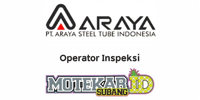 Lowongan Kerja PT Araya Steel Tube Indonesia (ASTI) Februari 2021 - Motekar Subang