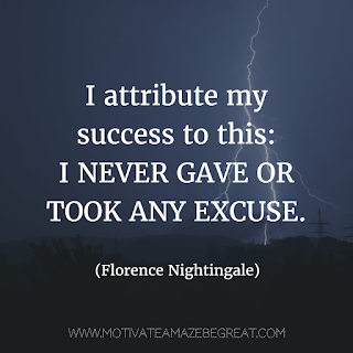 "Featured image of the article ""37 Inspirational Quotes About Life"": 10. ""I attribute my success to this I never gave or took any excuse."" - Florence Nightingale"