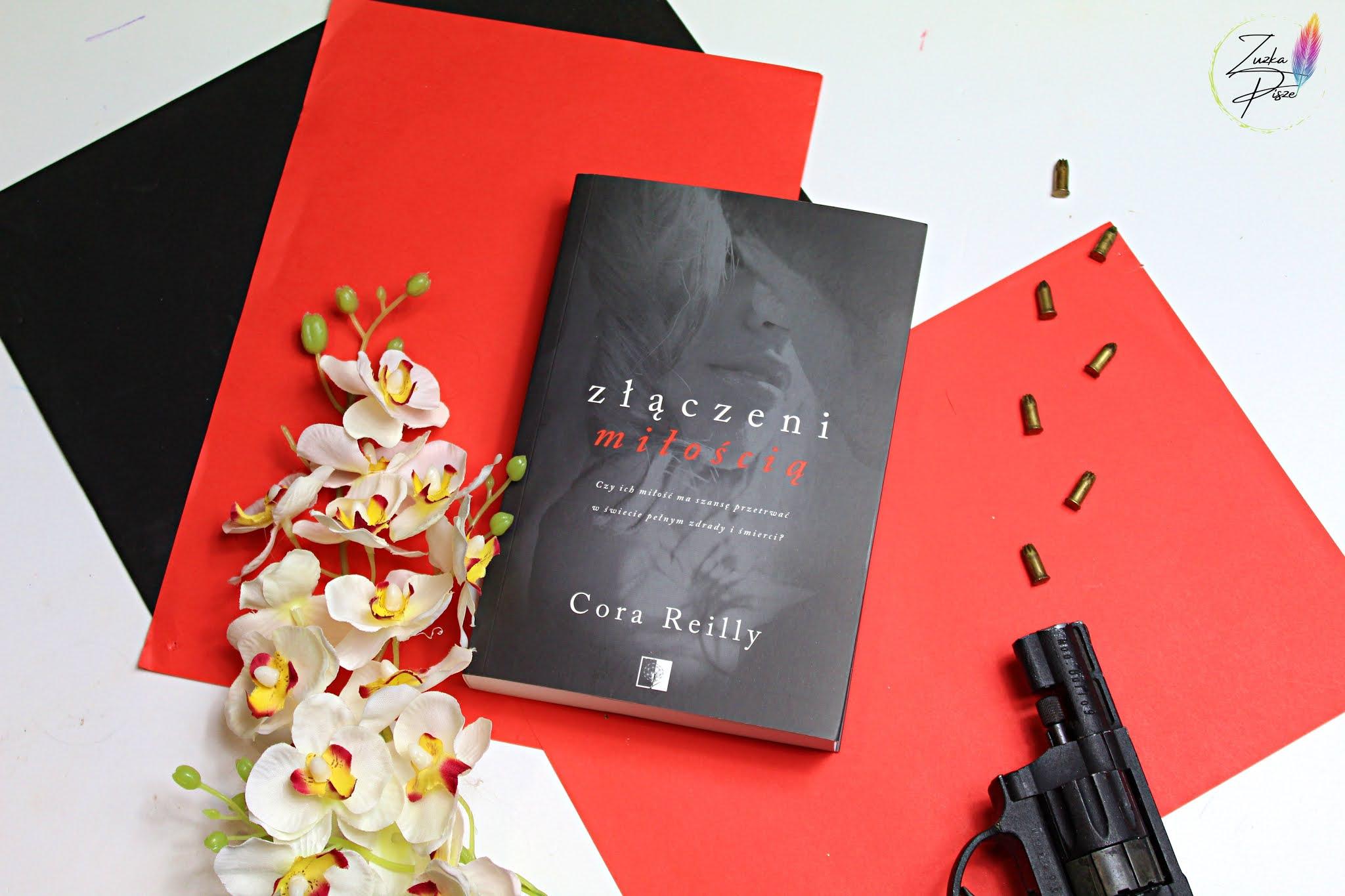 """Cora Reilly """"Złączeni miłością"""" - recenzja książki"""