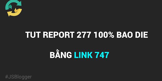 TUT Report Link 747 Mới Nhất 2019 - Link Mới BY | NHÂN BLOGGER